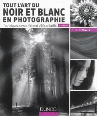 Tout l'art du noir et blanc en photographie : techniques, savoir-faire et défis créatifs