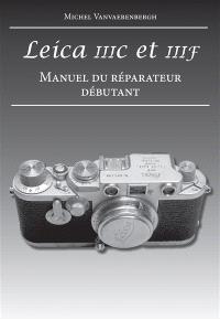 Leica IIIc et IIIf : manuel du réparateur débutant