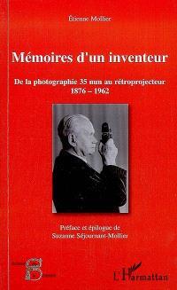 Mémoires d'un inventeur : de la photographie 35 mm au rétroprojecteur 1876-1962