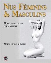 Nus féminins & masculins : modèles d'atelier pour artiste