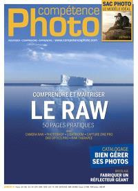 Compétence photo. n° 53, Comprendre et maîtriser le Raw
