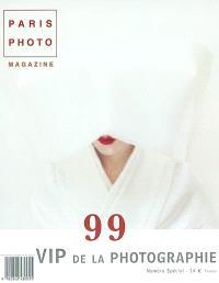Paris photo magazine. n° 26-27, 99 VIP de la photographie