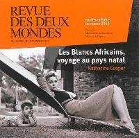 Revue des deux mondes, hors série, Les Blancs africains, voyage au pays natal