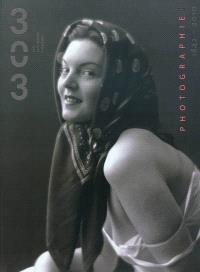 Trois cent trois-Arts, recherches et créations. n° 113, Photographie : 1842-2010