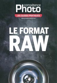 Compétence photo, hors série : les guides pratiques, Le format Raw