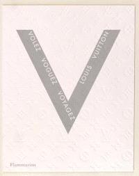 Louis Vuitton : volez, voguez, voyagez