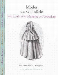 Modes du XVIIIe siècle, Sous Louis XV et Madame de Pompadour