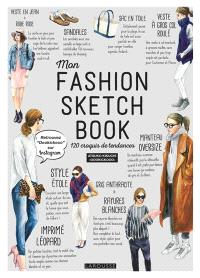 Mon fashion sketch book : 120 croquis de tendances