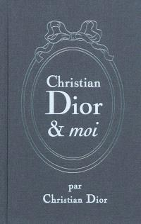 Christian Dior & moi