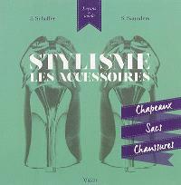 Stylisme : les accessoires : chapeaux, sacs, chaussures