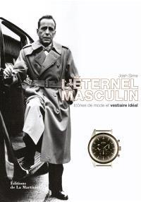 L'éternel masculin : icônes de mode et vestiaire idéal