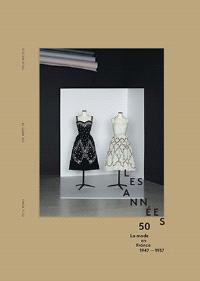 Les années 50 : la mode en France, 1947-1957
