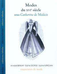 Modes du XVIe siècle : sous Catherine de Médicis