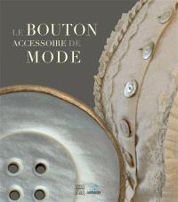 Boutons de nacres, accessoire de modernité : exposition, Méru, Musée de la nacre et de la tabletterie, du 10 septembre 2013 au 28 février 2014