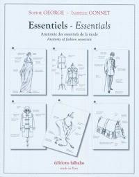 Essentiels : anatomie des essentiels de la mode = Essentials : anatomy of fashion essentials