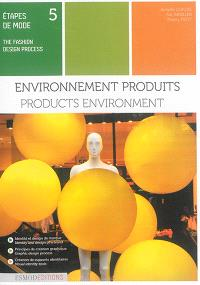 Etapes de mode = The fashion design process. Volume 5, Environnement produits = Products environment