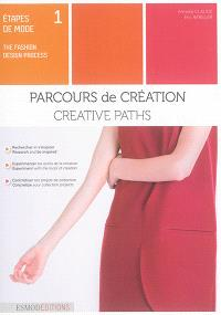 Etapes de mode = The fashion design process. Volume 1, Parcours de création = Creative paths