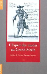 L'esprit des modes au Grand Siècle : extraits du Mercure galant (1672-1701)