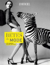 L'officiel de la mode et de la couture de Paris, Bêtes de mode : ces animaux qui ont du style