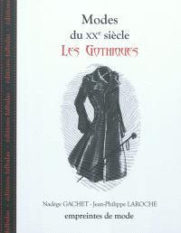 Modes du XXe siècle, Les gothiques