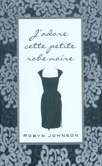 J'adore cette petite robe noire