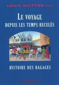 Le voyage depuis les temps reculés : histoire des bagages