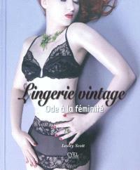 Lingerie vintage : ode à la féminité