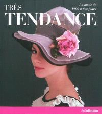 Très tendance : la mode de 1900 à nos jours