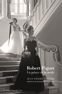 Robert Piguet : un prince de la mode