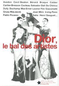 Dior, le bal des artistes : catalogue de l'exposition organisée du 14 mai au 25 septembre 2011 au Musée Christian Dior à Granville (Normandie)