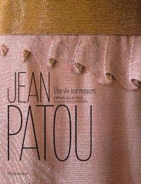 Jean Patou : une vie sur mesure