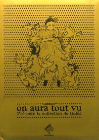 Looking up, on aura tout vu présente la collection de Galéa : exposition, Monaco, Nouveau musée national, du 22 juin 2011 au 29 janvier 2012