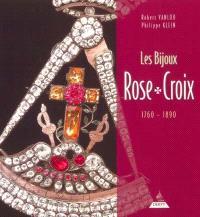 Les bijoux Rose-Croix : 1760-1890