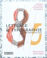 Lettrage & typographie : dessiner des lettres, concevoir des polices