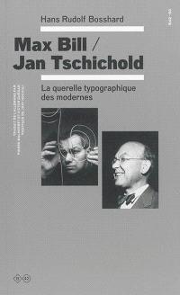 Max Bill, Jan Tschichold : la querelle typographique des modernes
