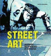 Street art : histoire, techniques et artistes