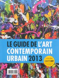 Graffiti art, hors série : le magazine de l'art contemporain urbain, Le guide de l'art contemporain urbain 2013