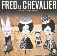 Fred Le Chevalier : papier, ciseaux, murmures