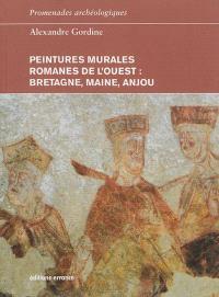 Peintures murales romanes de l'Ouest : Bretagne, Maine, Anjou