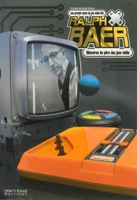 Ralph Baer : mémoires du père des jeux vidéo