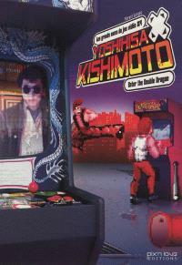 Yoshihisa Kishimoto : enter the Double Dragon
