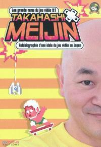 Takahashi Meijin : autobiographie d'une idole du jeu vidéo au Japon