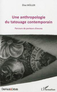Une anthropologie du tatouage contemporain : parcours de porteurs d'encres