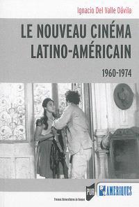 Le nouveau cinéma latino-américain : 1960-1974