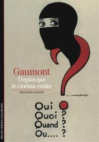 Gaumont : depuis que le cinéma existe : 120 ans