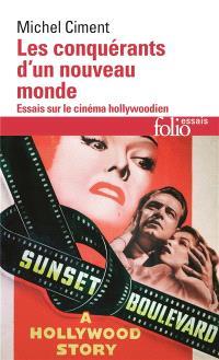 Les conquérants d'un nouveau monde : essai sur le cinéma hollywoodien
