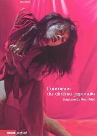 Fantômes du cinéma japonais : les métamorphoses de Sadako