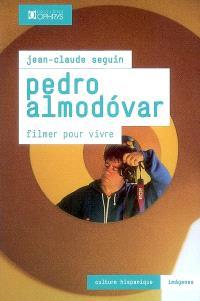 Pedro Almodovar : filmer pour vivre