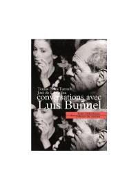Conversations avec Luis Bunuel : il est dangereux de se pencher au-dedans