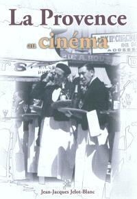 La Provence au cinéma : quand le cinéma parlait avec l'accent